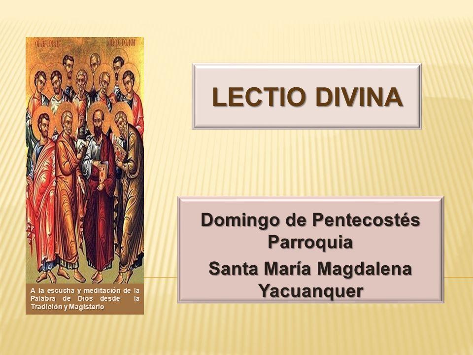 Domingo de Pentecostés Parroquia Santa María Magdalena Yacuanquer