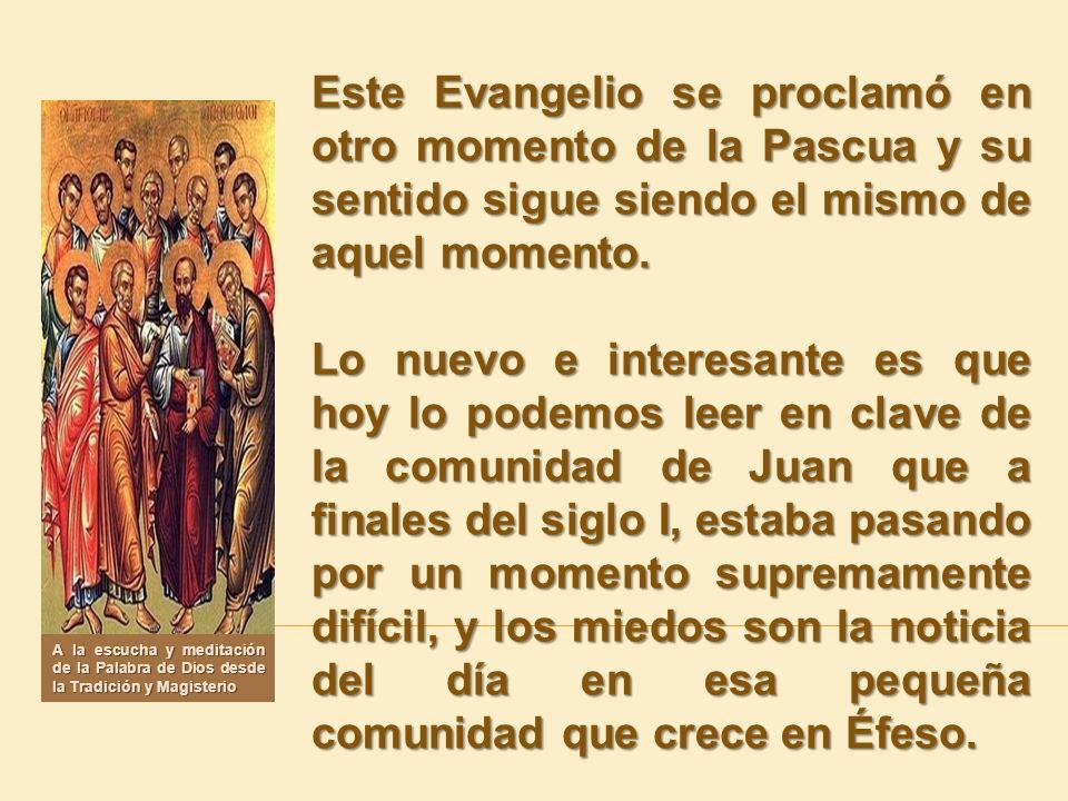 Este Evangelio se proclamó en otro momento de la Pascua y su sentido sigue siendo el mismo de aquel momento.