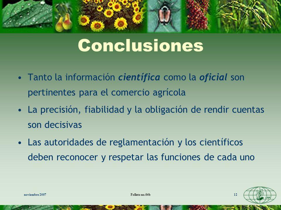 Conclusiones Tanto la información científica como la oficial son pertinentes para el comercio agrícola.