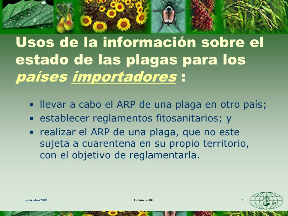 Usos de la información sobre el estado de las plagas para los países importadores :