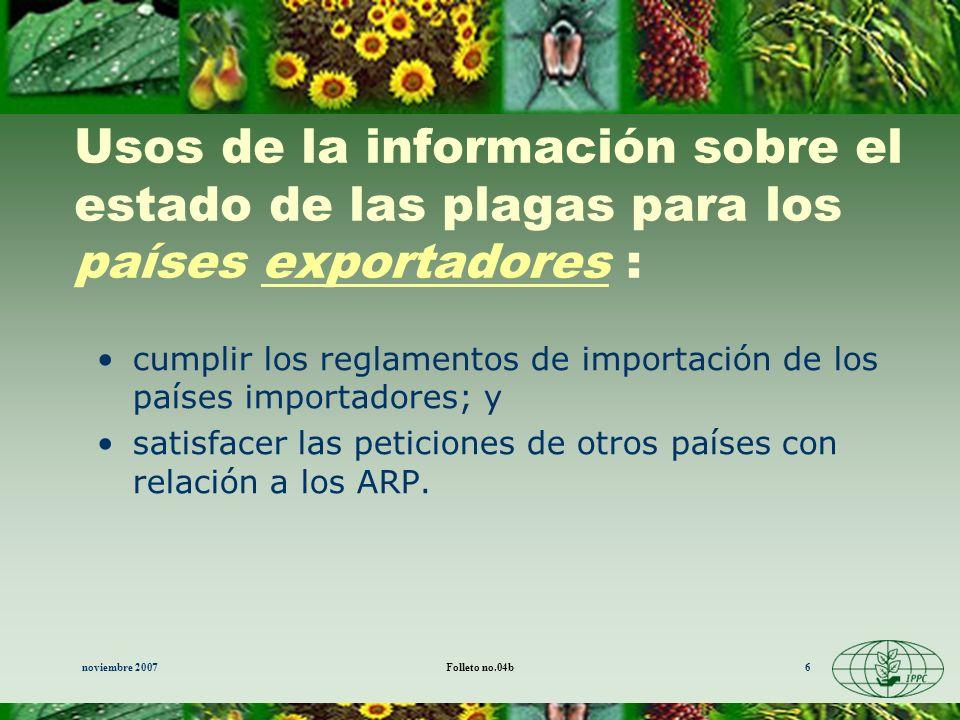 Usos de la información sobre el estado de las plagas para los países exportadores :
