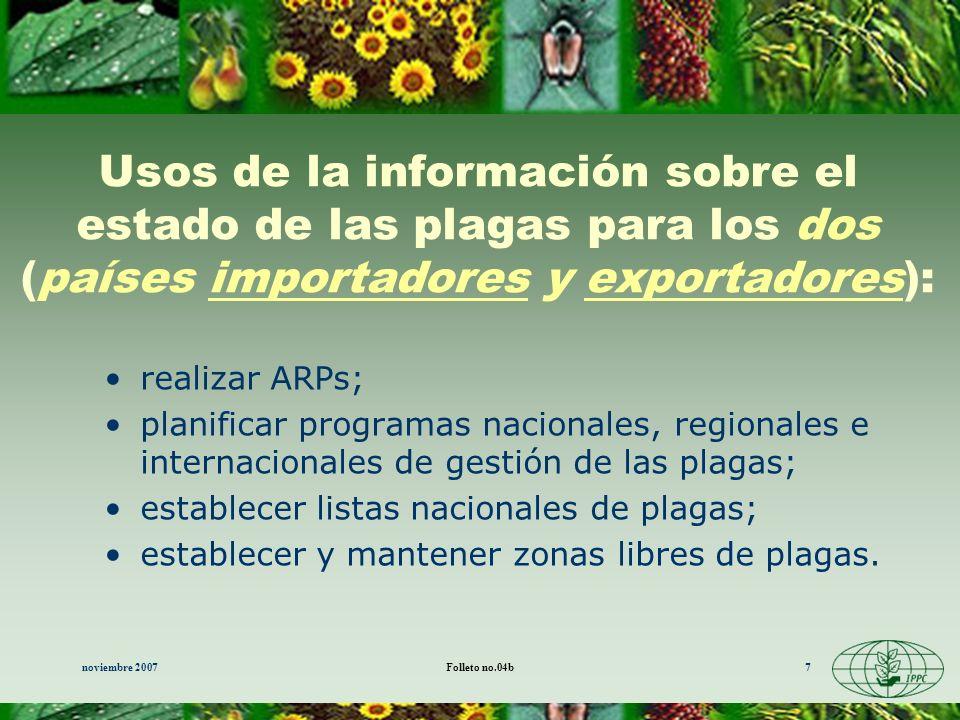 Usos de la información sobre el estado de las plagas para los dos (países importadores y exportadores):