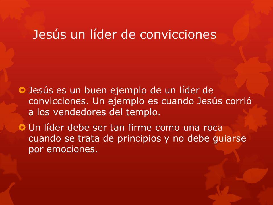 Jesús un líder de convicciones