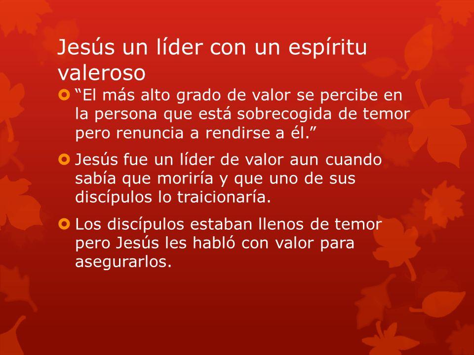 Jesús un líder con un espíritu valeroso