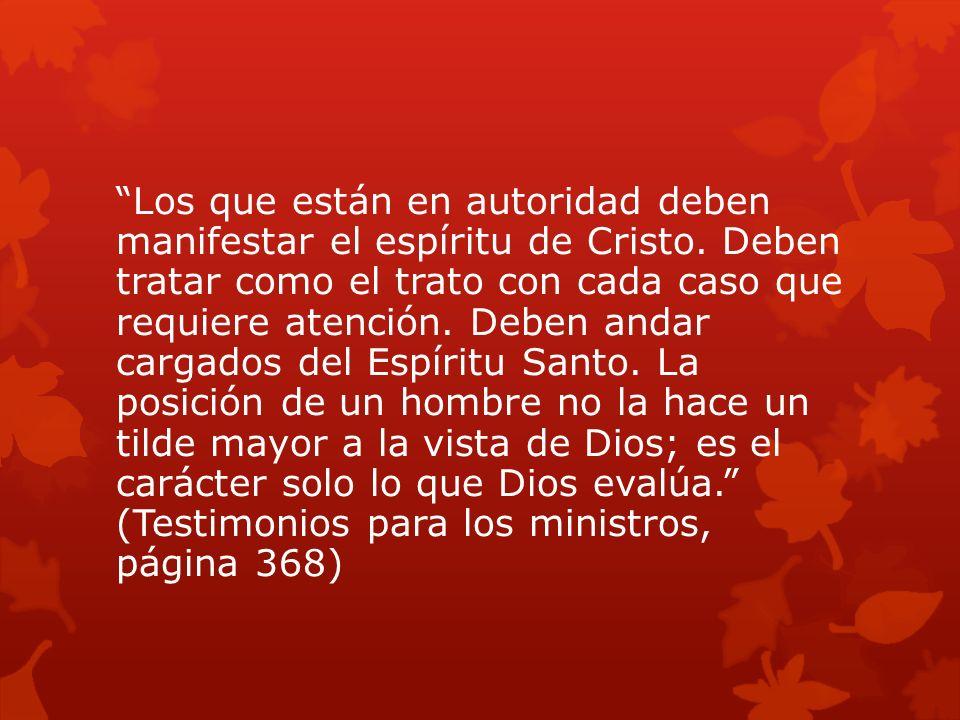 Los que están en autoridad deben manifestar el espíritu de Cristo