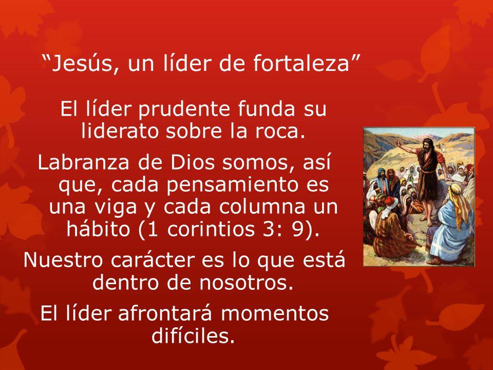 Jesús, un líder de fortaleza