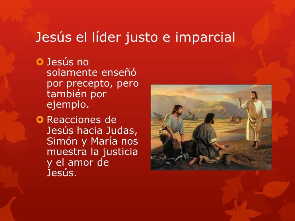 Jesús el líder justo e imparcial
