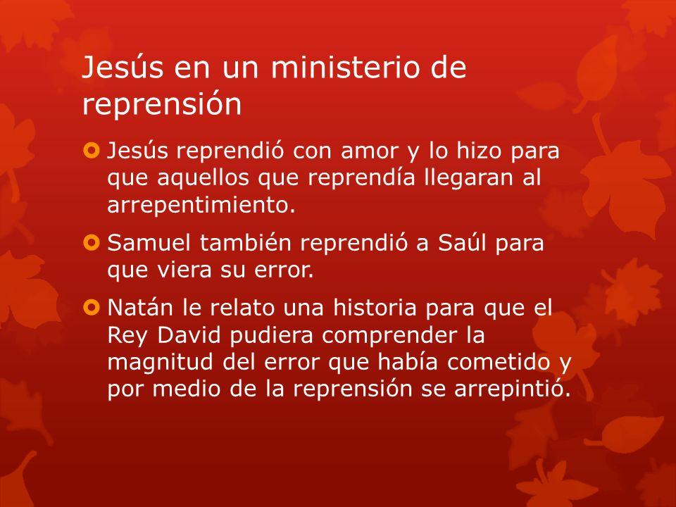 Jesús en un ministerio de reprensión