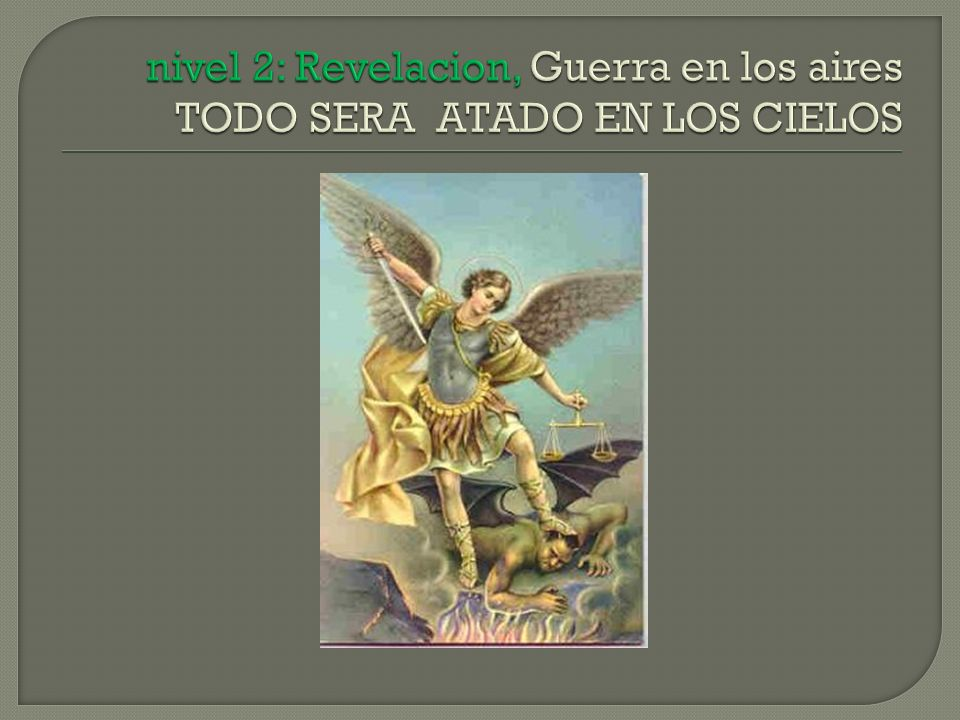 nivel 2: Revelacion, Guerra en los aires TODO SERA ATADO EN LOS CIELOS