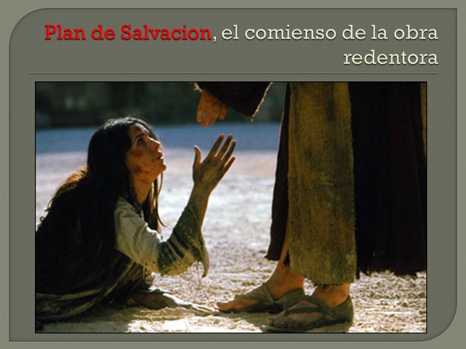 Plan de Salvacion, el comienso de la obra redentora