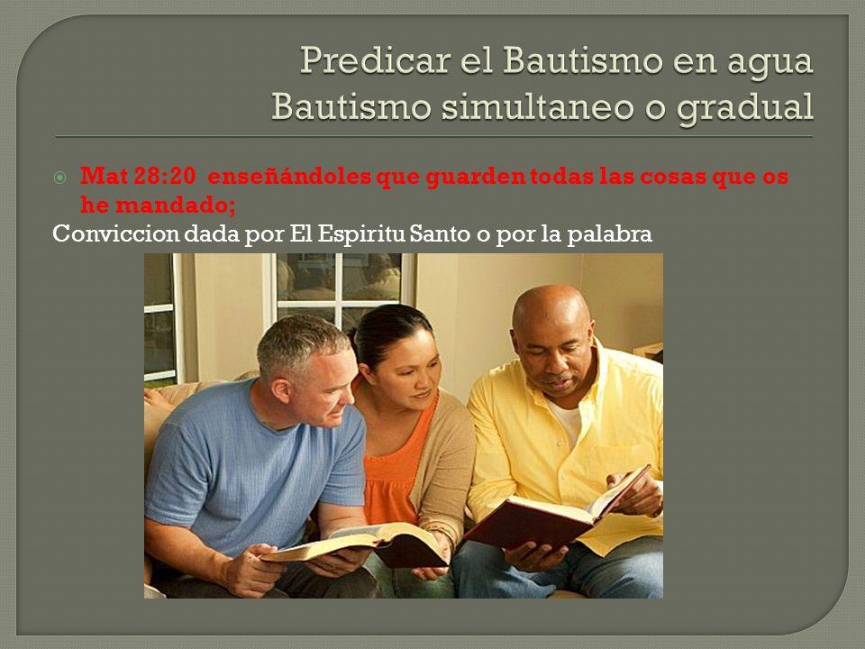 Predicar el Bautismo en agua Bautismo simultaneo o gradual