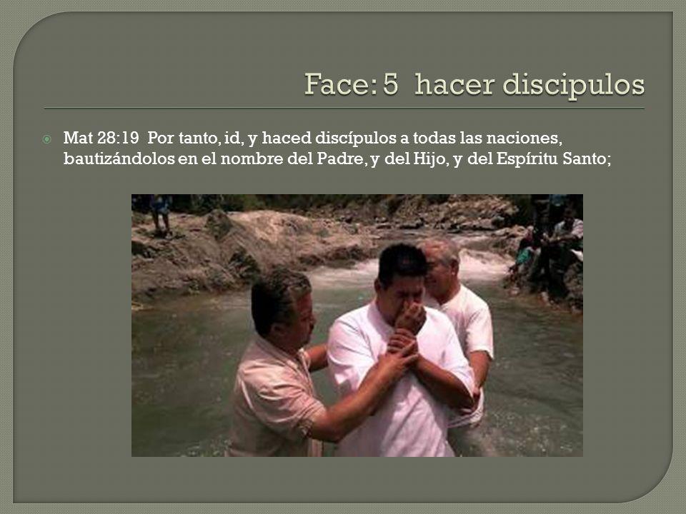 Face: 5 hacer discipulos
