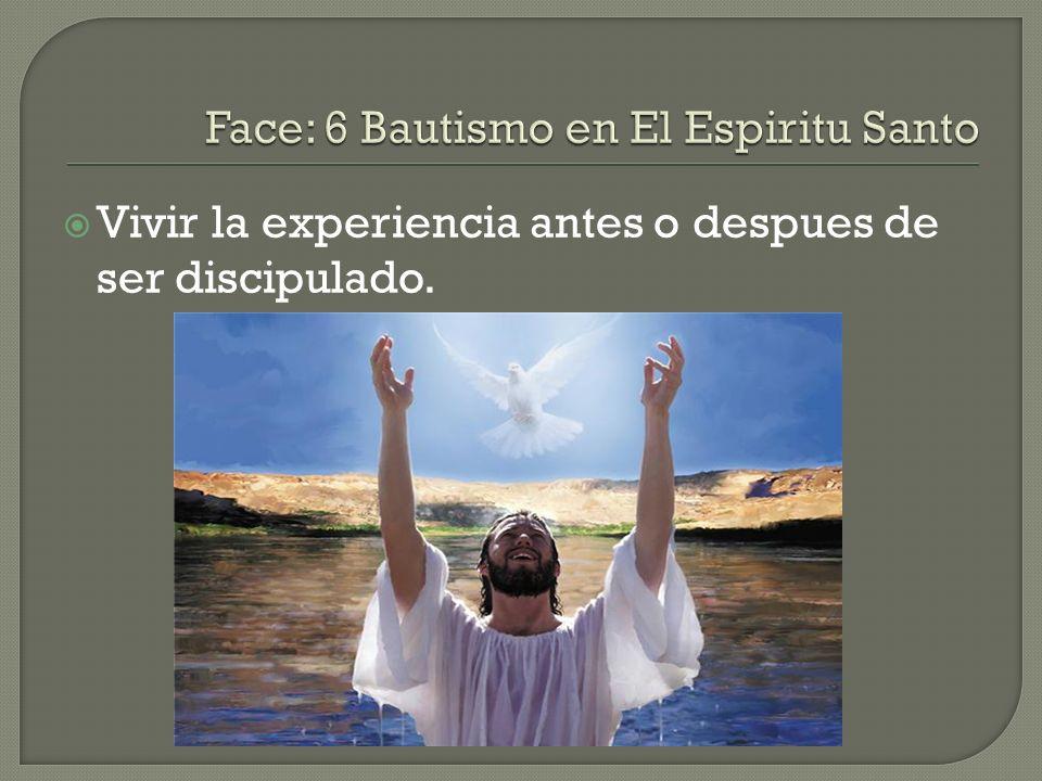 Face: 6 Bautismo en El Espiritu Santo