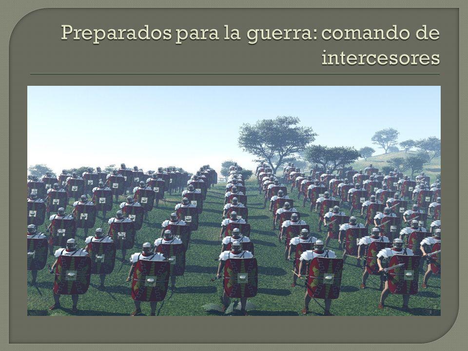 Preparados para la guerra: comando de intercesores