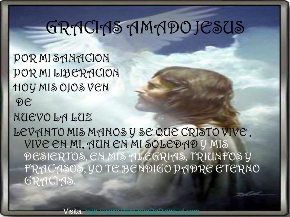 GRACIAS AMADO JESUS POR MI SANACION POR MI LIBERACION HOY MIS OJOS VEN