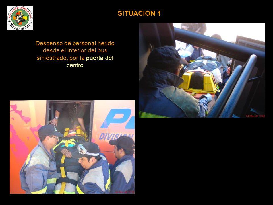 SITUACION 1 Descenso de personal herido desde el interior del bus siniestrado, por la puerta del centro.