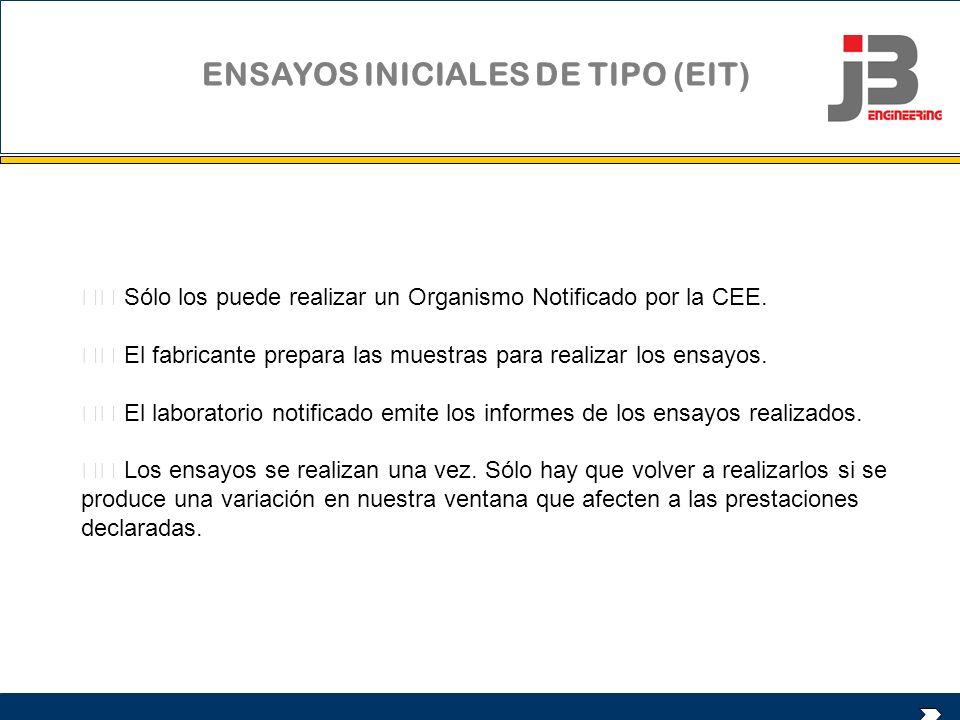 ENSAYOS INICIALES DE TIPO (EIT)