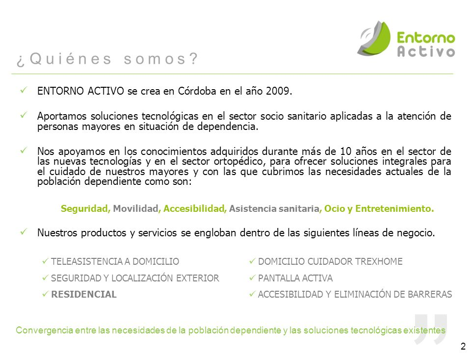 ¿Quiénes somos ENTORNO ACTIVO se crea en Córdoba en el año 2009.