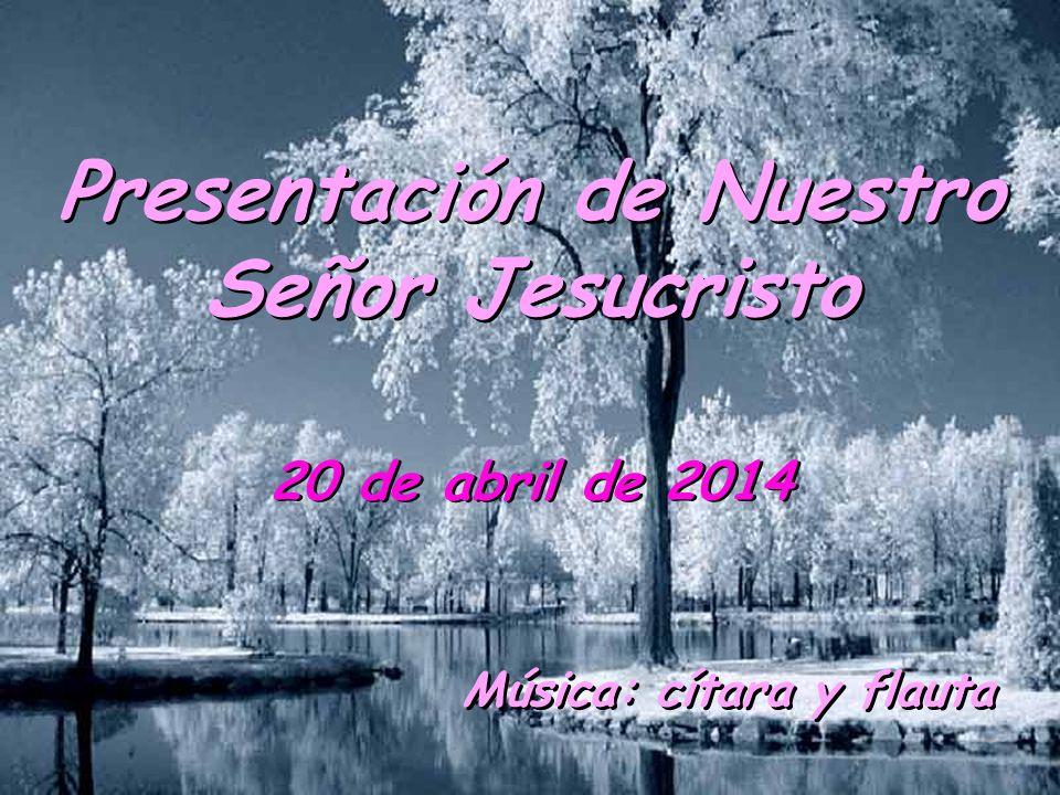 Presentación de Nuestro Señor Jesucristo Música: cítara y flauta