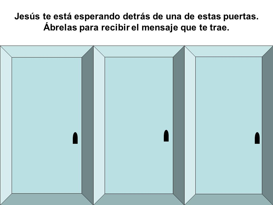 Jesús te está esperando detrás de una de estas puertas