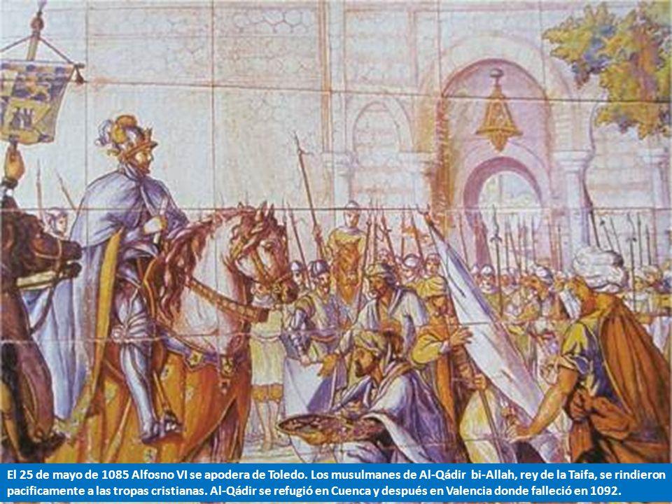 El 25 de mayo de 1085 Alfosno VI se apodera de Toledo