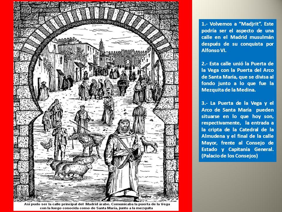 1.- Volvemos a Madjrit . Este podría ser el aspecto de una calle en el Madrid musulmán después de su conquista por Alfonso VI.