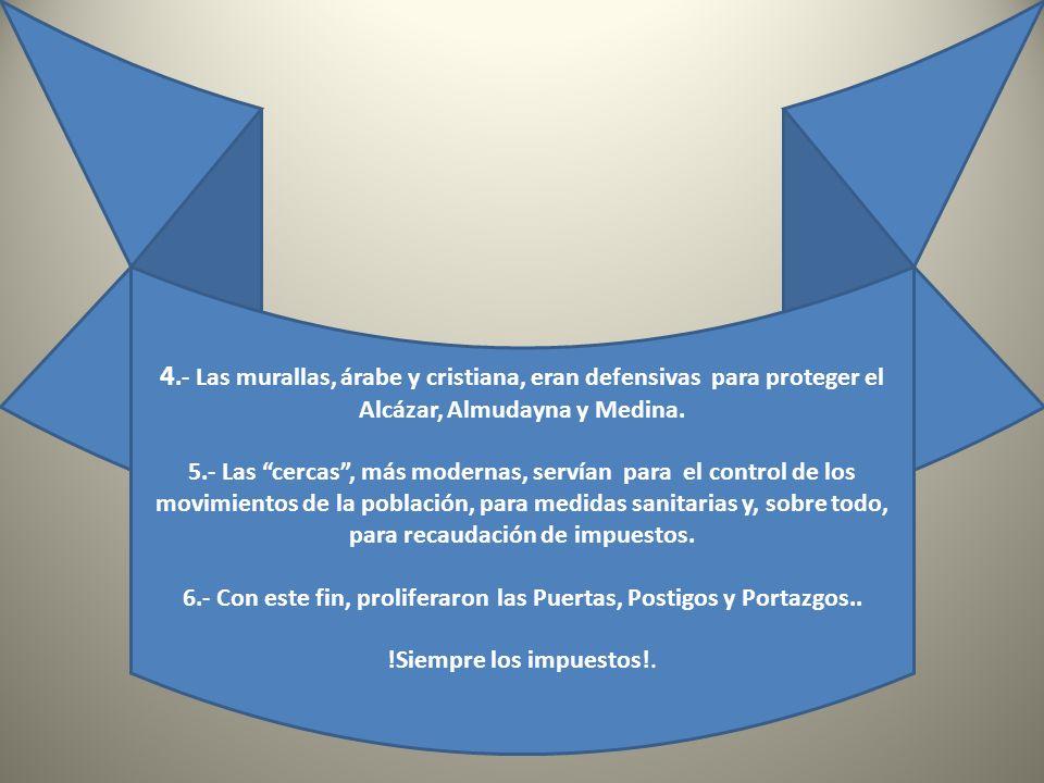 6.- Con este fin, proliferaron las Puertas, Postigos y Portazgos..