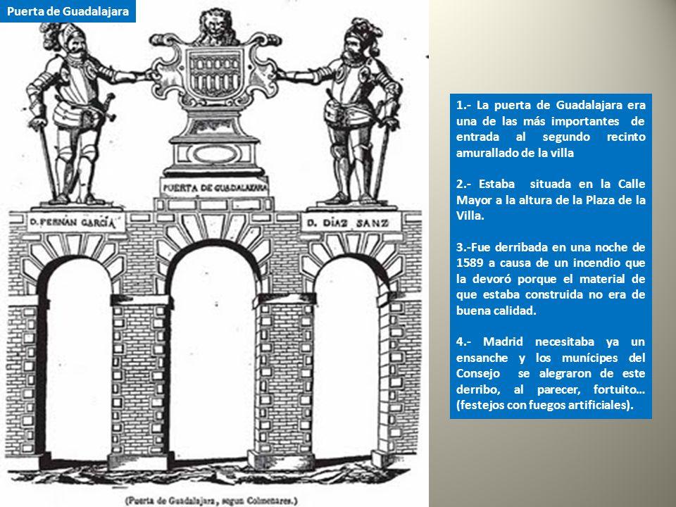 Puerta de Guadalajara 1.- La puerta de Guadalajara era una de las más importantes de entrada al segundo recinto amurallado de la villa.