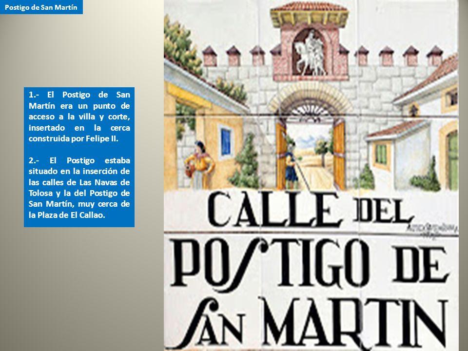 Postigo de San Martín 1.- El Postigo de San Martín era un punto de acceso a la villa y corte, insertado en la cerca construida por Felipe II.