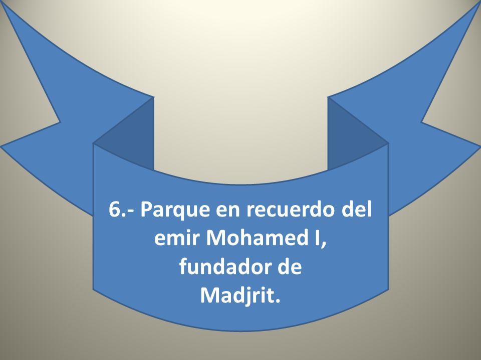 6.- Parque en recuerdo del emir Mohamed I,
