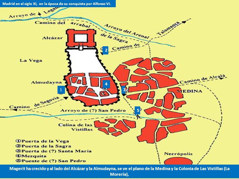 Madrid en el siglo XI, en la época de su conquista por Alfonso VI.