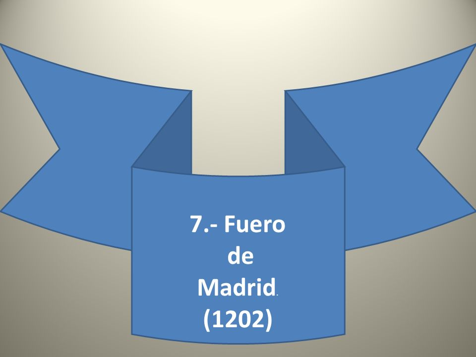 7.- Fuero de Madrid. (1202)