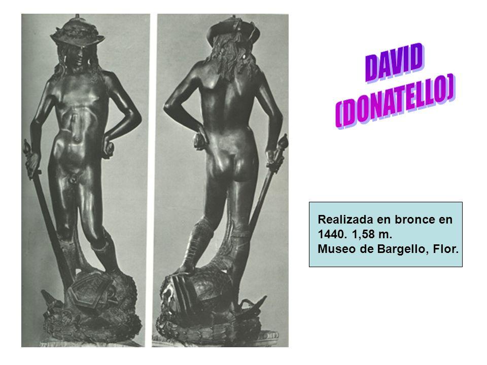 DAVID (DONATELLO) Realizada en bronce en 1440. 1,58 m.