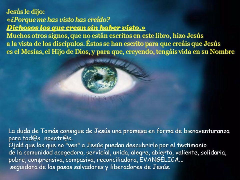 Jesús le dijo: «¿Porque me has visto has creído