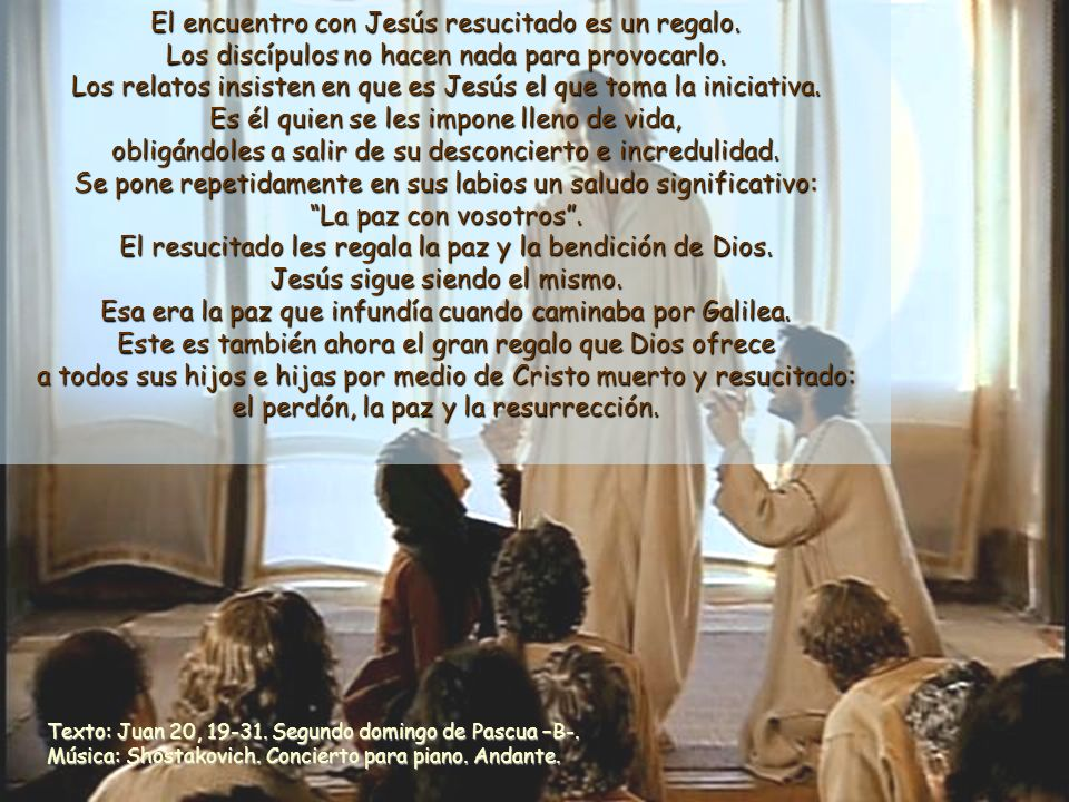Los relatos insisten en que es Jesús el que toma la iniciativa.