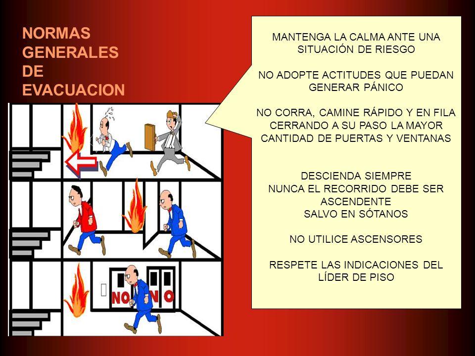 NORMAS GENERALES DE EVACUACION MANTENGA LA CALMA ANTE UNA