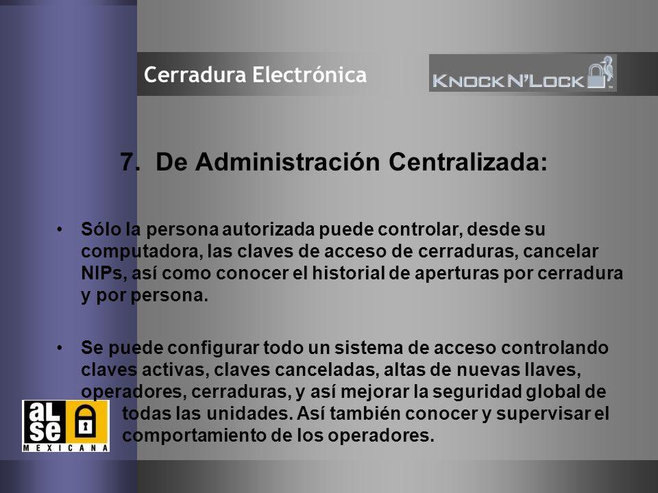 7. De Administración Centralizada: