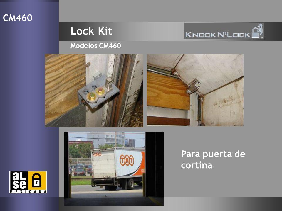 CM460 Lock Kit Modelos CM460 Para puerta de cortina 20