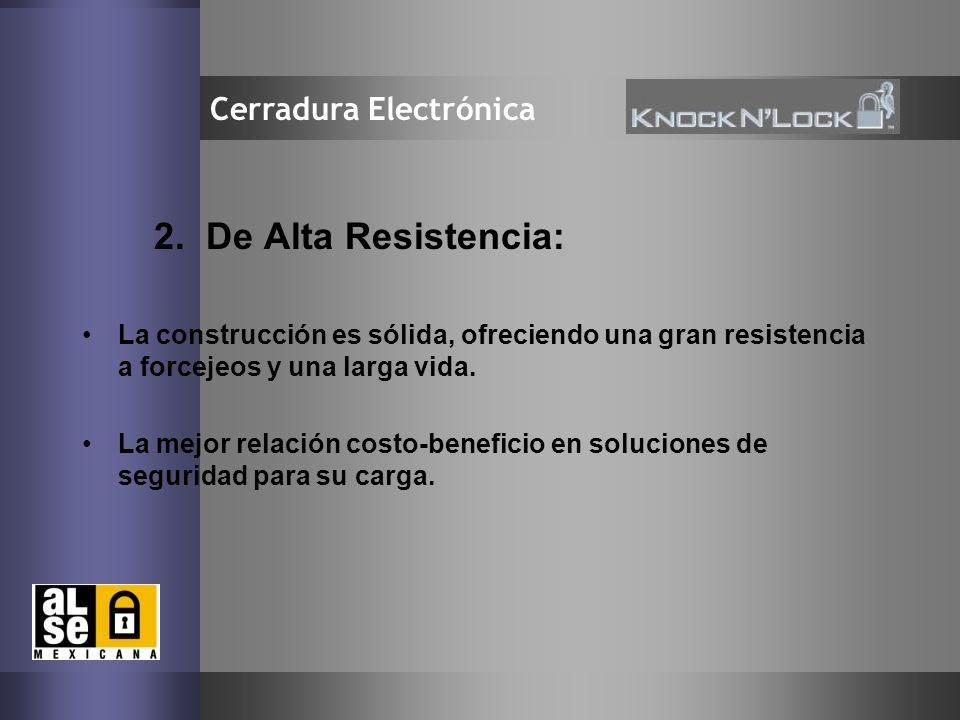 2. De Alta Resistencia: Cerradura Electrónica