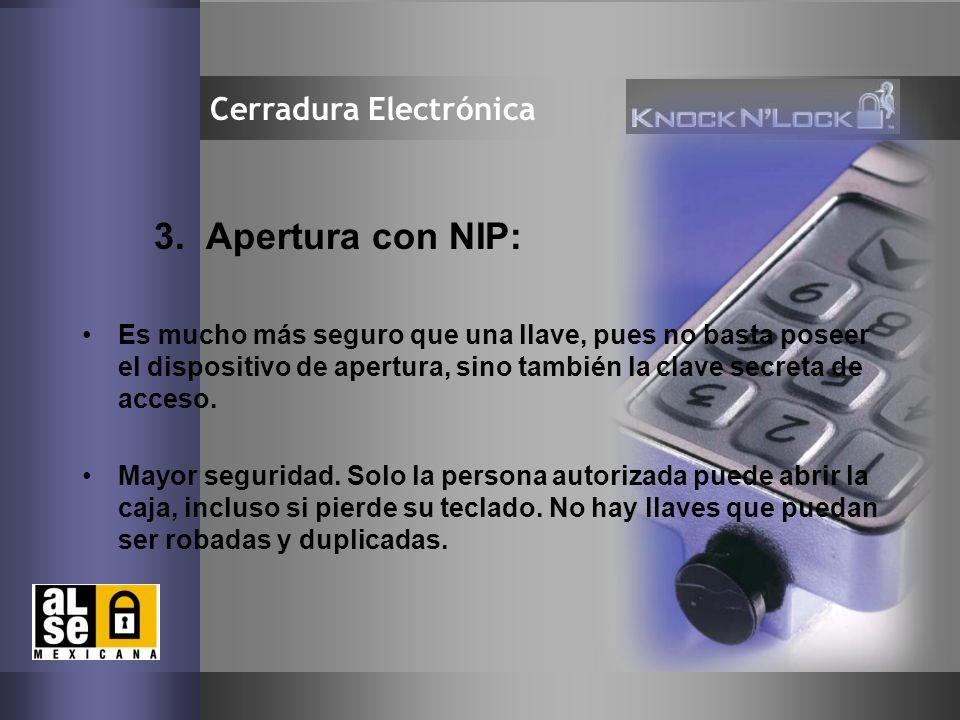 3. Apertura con NIP: Cerradura Electrónica