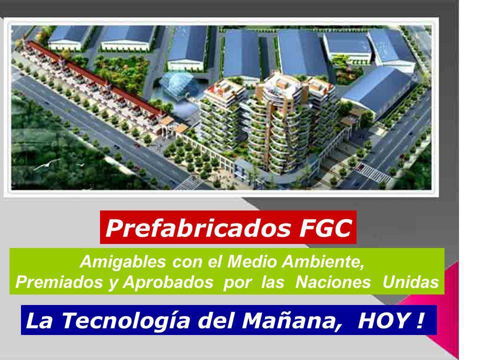 Prefabricados FGC La Tecnología del Mañana, HOY !