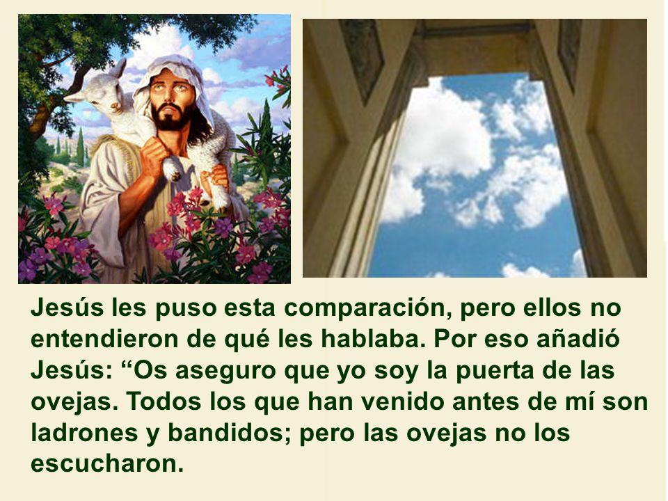 Jesús les puso esta comparación, pero ellos no entendieron de qué les hablaba.