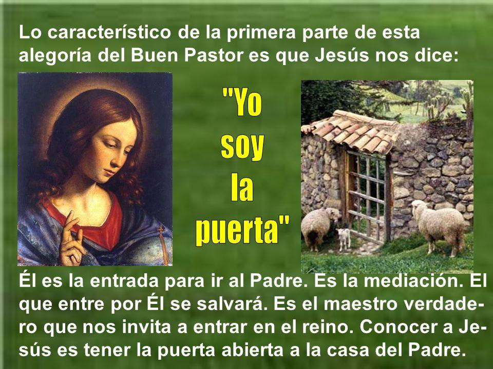 Lo característico de la primera parte de esta alegoría del Buen Pastor es que Jesús nos dice: