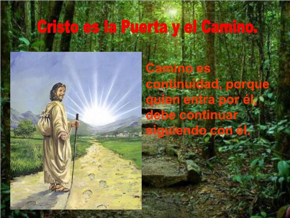 Cristo es la Puerta y el Camino.