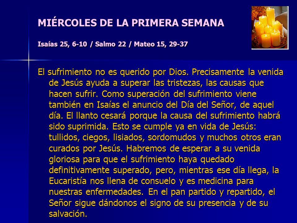 MIÉRCOLES DE LA PRIMERA SEMANA Isaías 25, 6-10 / Salmo 22 / Mateo 15, 29-37