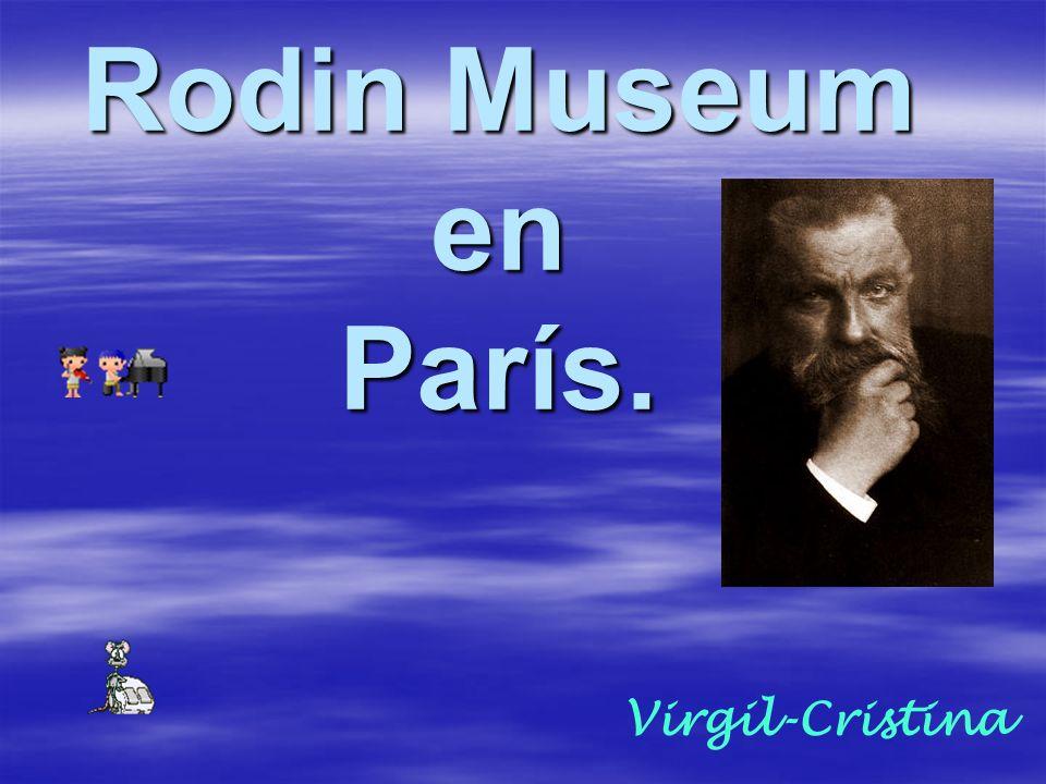 Rodin Museum en París. Virgil-Cristina