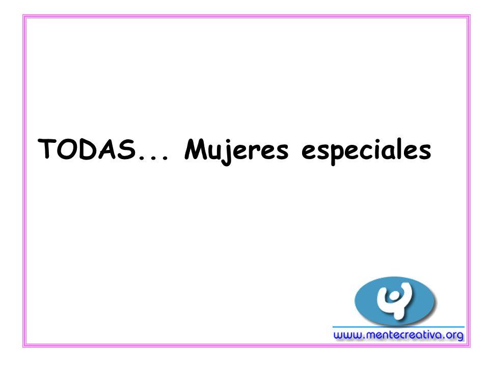 TODAS... Mujeres especiales