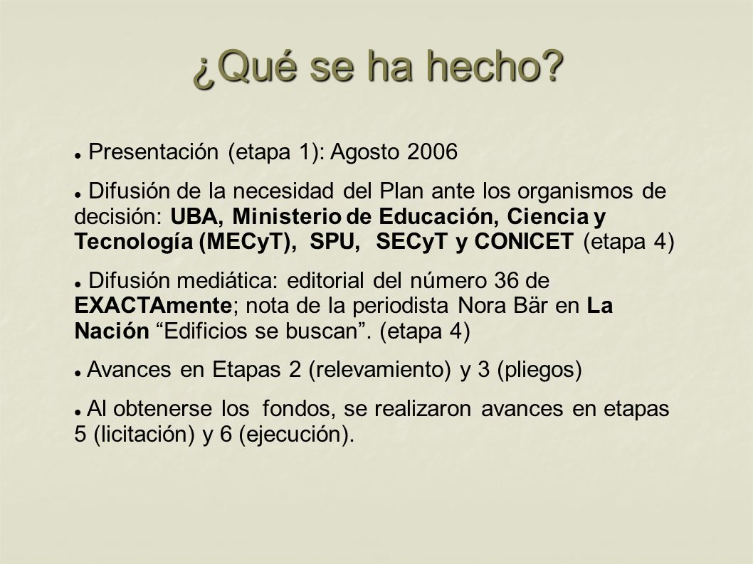¿Qué se ha hecho Presentación (etapa 1): Agosto 2006