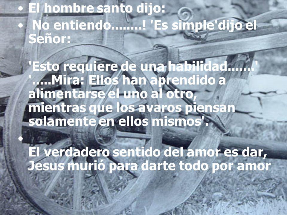 El hombre santo dijo: