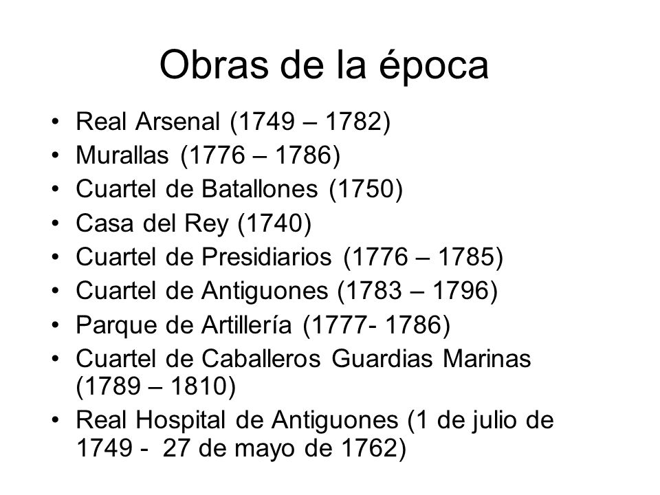 Obras de la época Real Arsenal (1749 – 1782) Murallas (1776 – 1786)